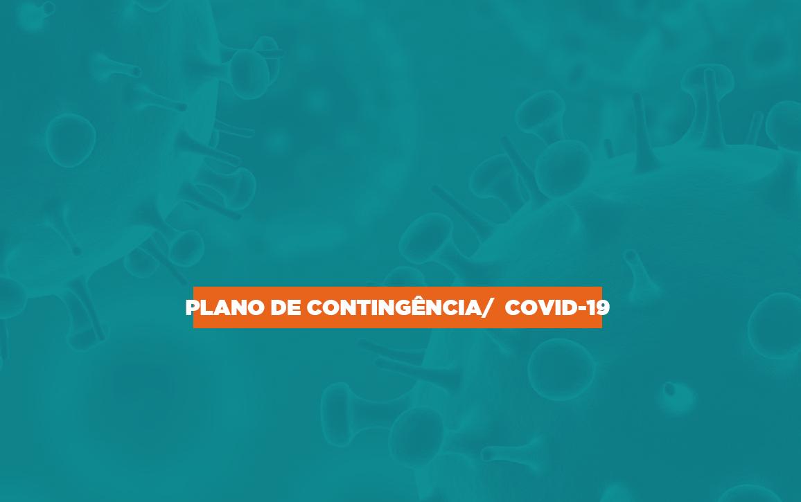 Veja nosso Plano de Contingência no contexto da pandemia pela Covid-19